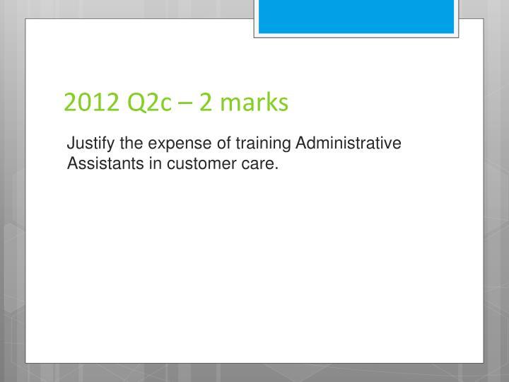 2012 Q2c – 2 marks