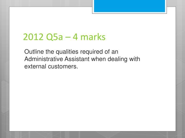 2012 Q5a – 4 marks