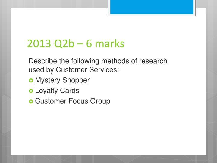2013 Q2b – 6 marks