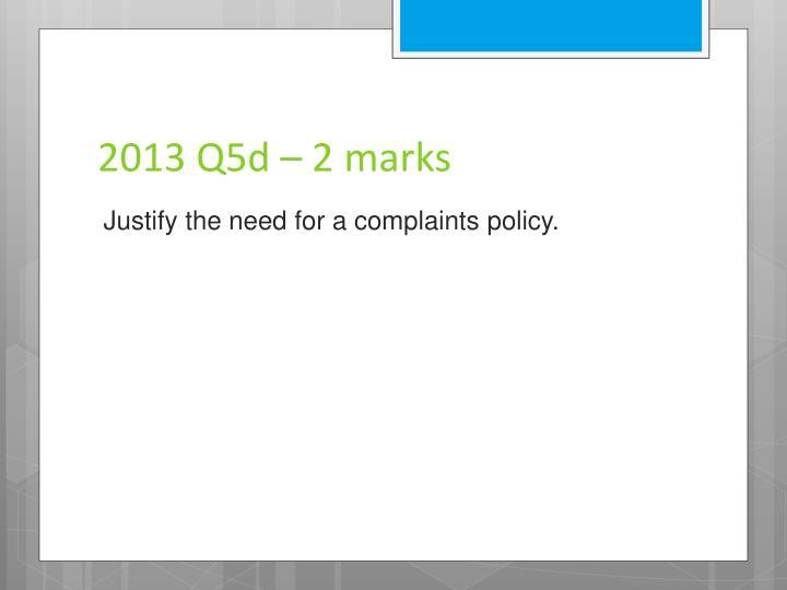 2013 Q5d – 2 marks