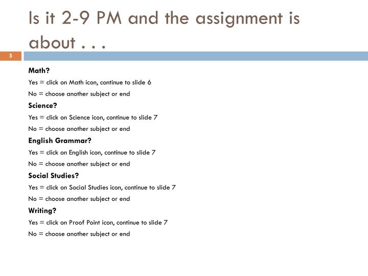 Is it 2-9 PM and the assignment is about . . .