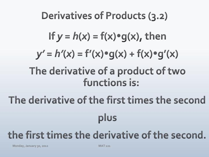 Derivatives of Products (3.2)