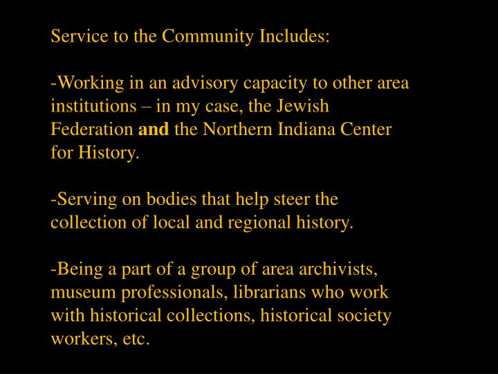 Service to the Community Includes:
