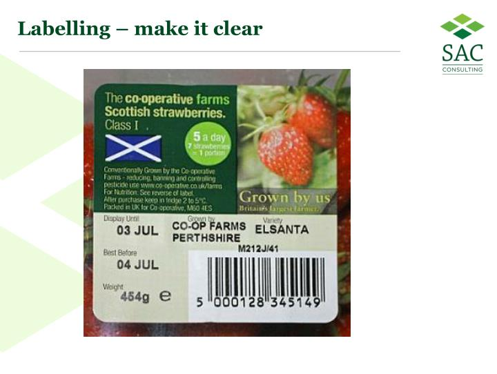 Labelling – make it clear