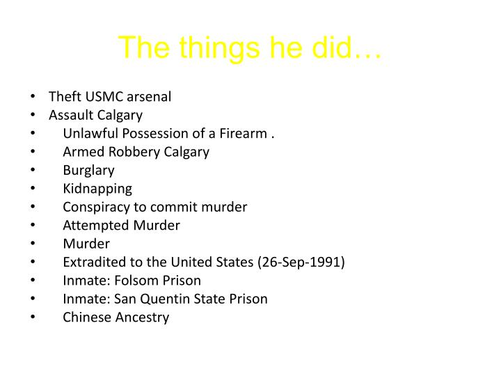 The things he did…