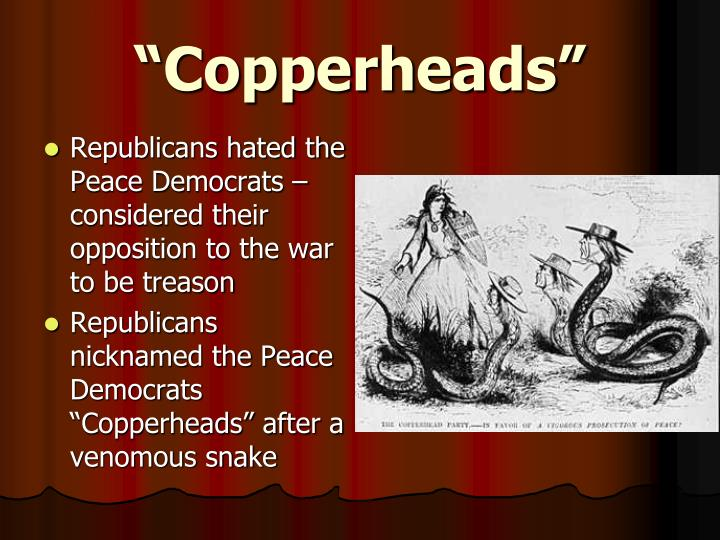 """Copperheads"""