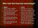who had the financial advantage