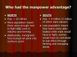 who had the manpower advantage