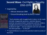 second wave civil rights equality 1950 1970