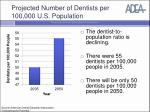 projected number of dentists per 100 000 u s population