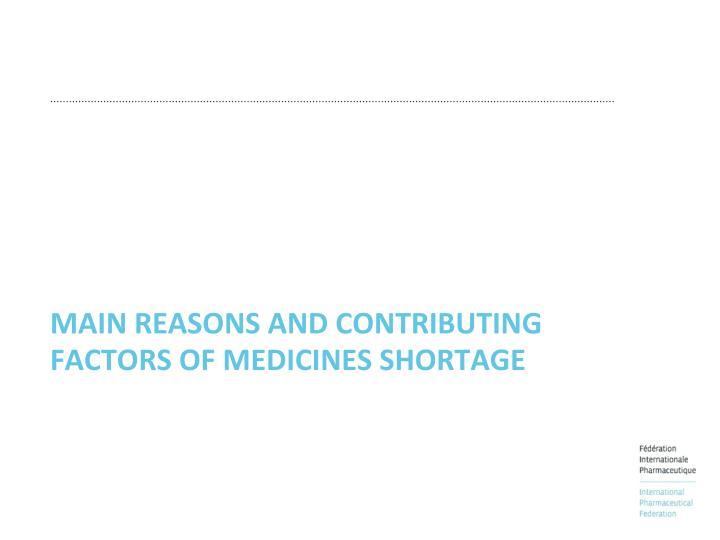 Main REASONS AND CONTRIBUTING FACTORS OF MEDICINES SHORTAGE