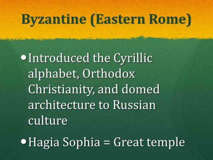 Byzantine (Eastern Rome)