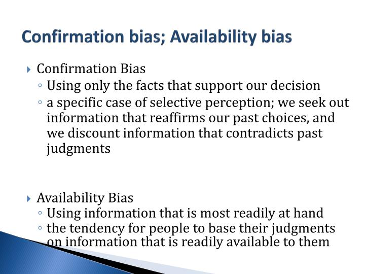 Confirmation bias; Availability bias
