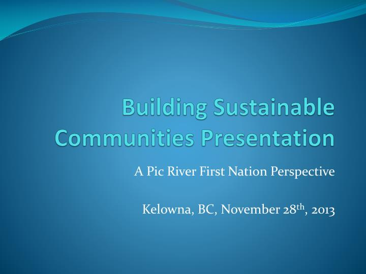 Building Sustainable Communities Presentation