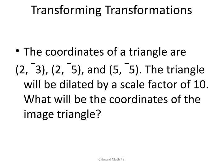 Transforming Transformations