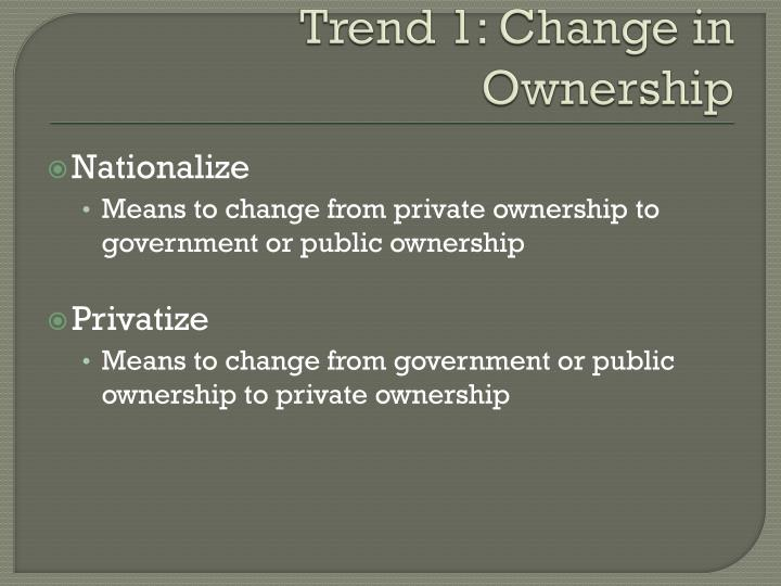 Trend 1: Change in Ownership