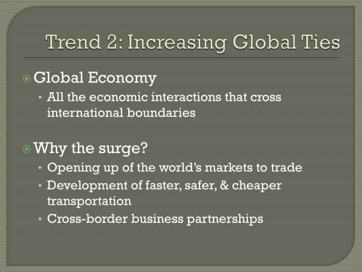 Trend 2: Increasing Global Ties