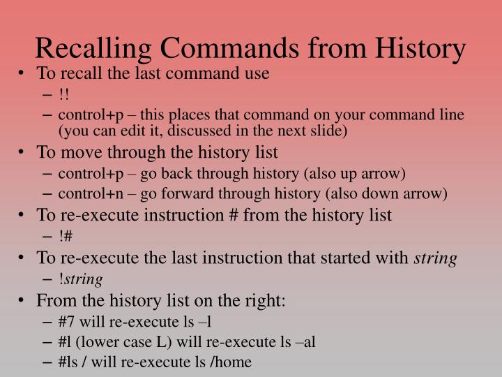 Recalling Commands from History