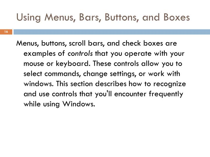 Using Menus, Bars, Buttons, and Boxes