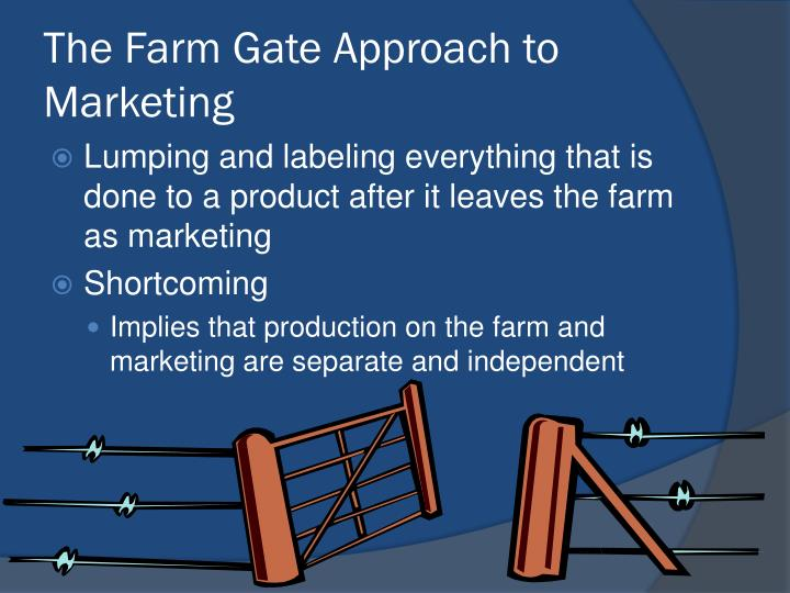 The farm gate approach to marketing
