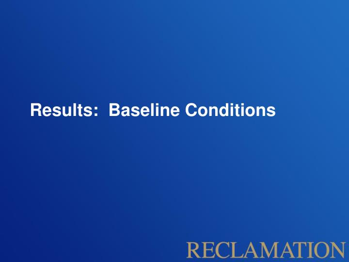 Results:  Baseline Conditions