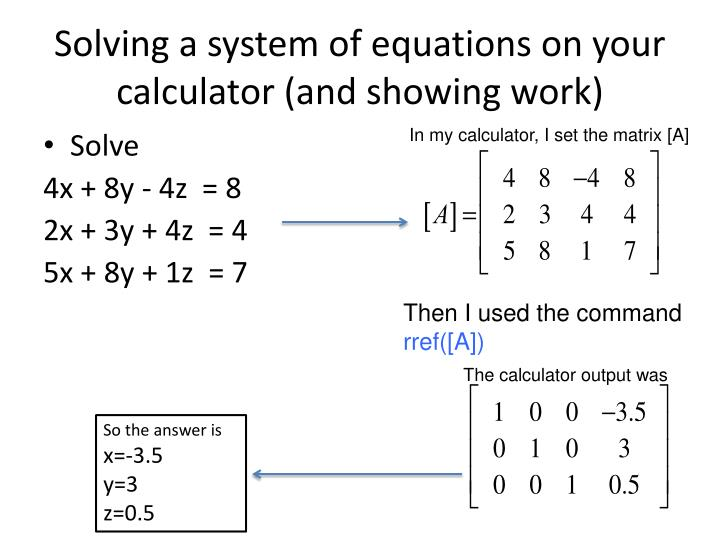 Solving a system of equations on your calculator (and showing work)