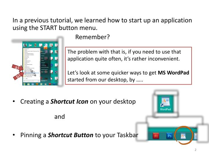 In a previous tutorial, we learned how to start up an application using the START button menu.