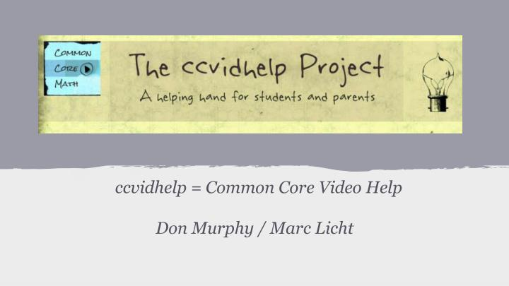 Ccvidhelp common core video help don murphy marc licht
