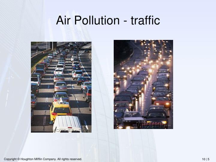Air Pollution - traffic