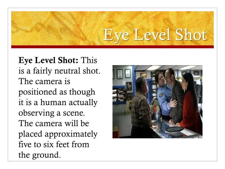 Eye Level Shot