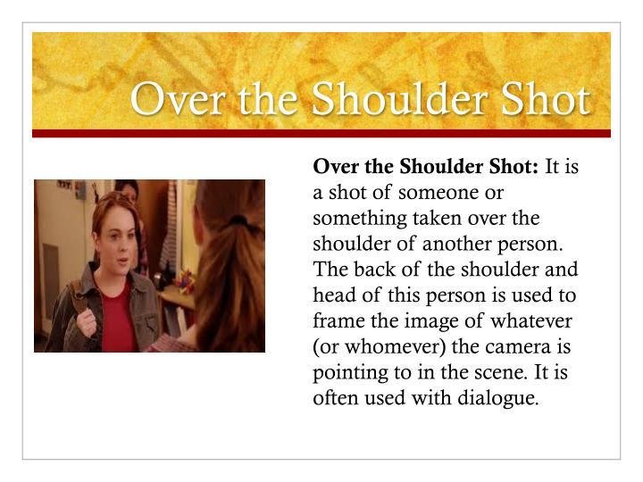 Over the Shoulder Shot