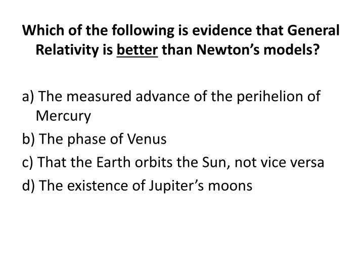 Which of the following is evidence that General Relativity is