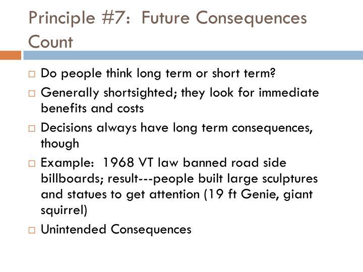 Principle #7:  Future Consequences Count