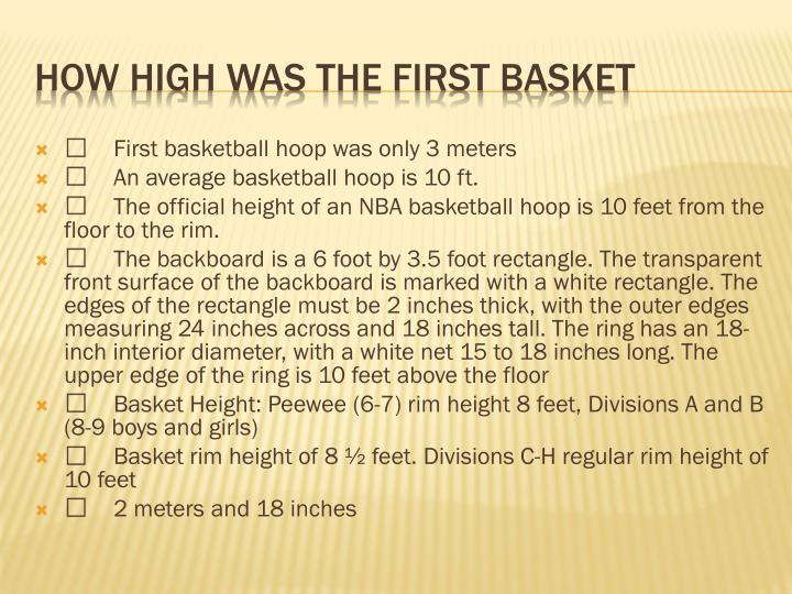 	First basketball hoop was only 3 meters