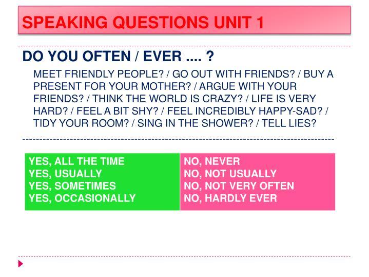 SPEAKING QUESTIONS UNIT 1