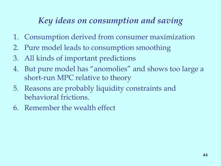 Key ideas on consumption and saving