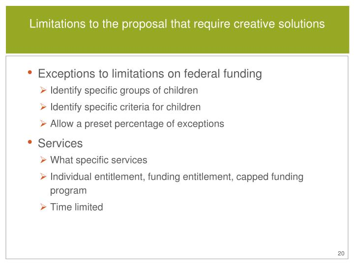 Limitations to the proposal that require creative solutions