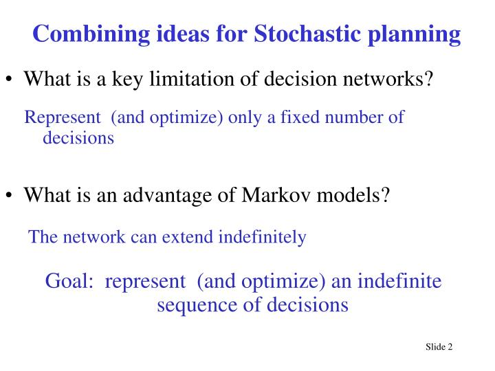 Combining ideas for Stochastic planning