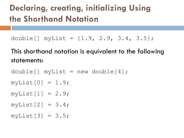Declaring, creating, initializing Using the Shorthand Notation