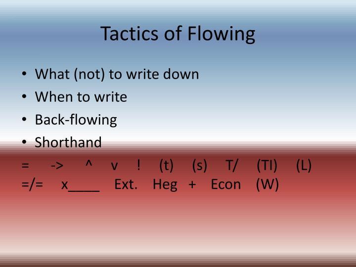 Tactics of Flowing