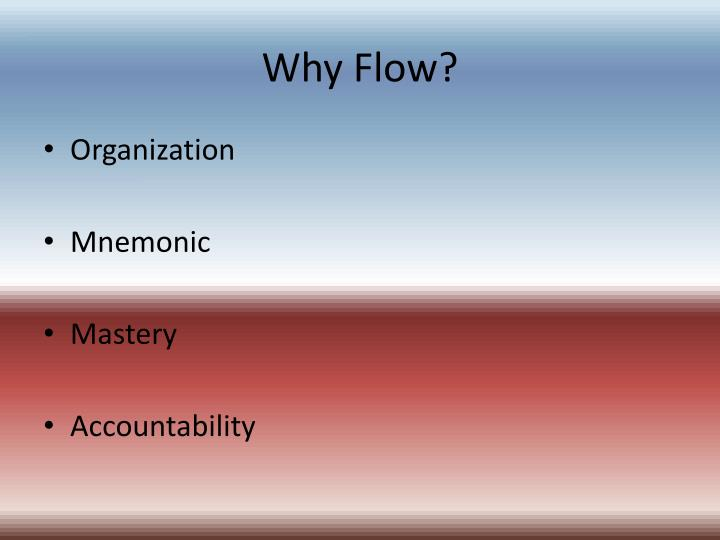 Why Flow?