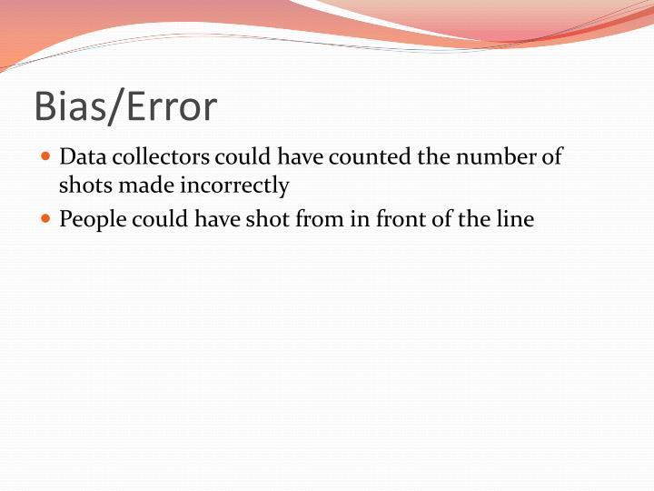 Bias/Error