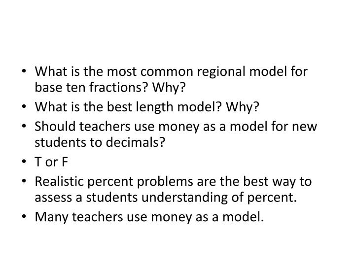 What is the most common regional model for base ten fractions? Why?