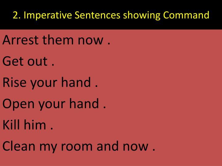 2. Imperative Sentences showing Command