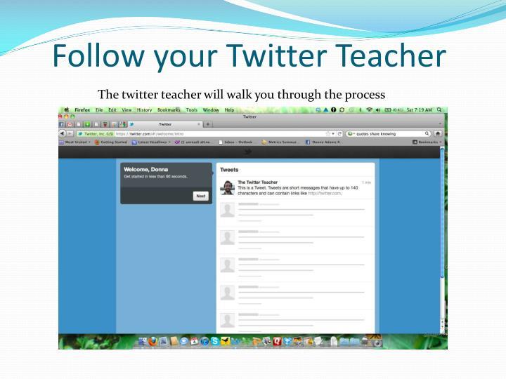 Follow your Twitter Teacher