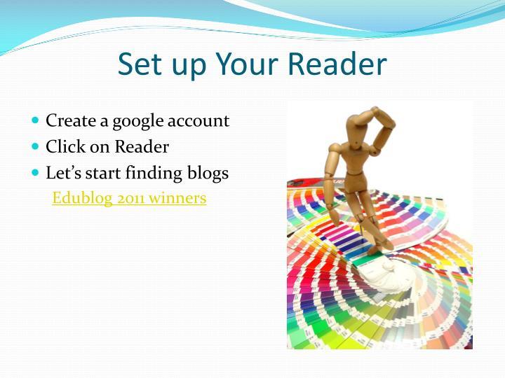 Set up Your Reader