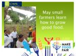 may small farmers learn how to grow good food