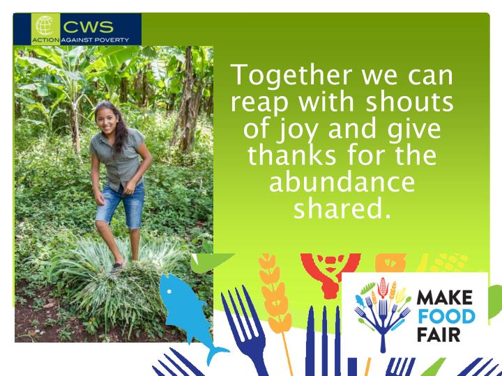 Together we can reap with shouts of joy and give thanks for the abundance shared.