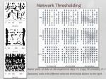 network thresholding