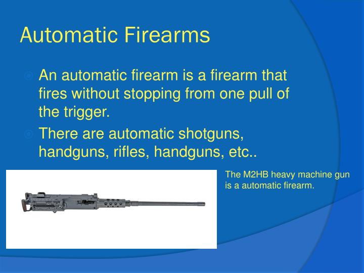 Automatic Firearms